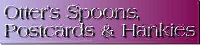 Otter's Souvenir Spoons n Postcards