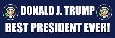3x9 inch Donald J Trump Best President Ever Bumper Sticker (pro