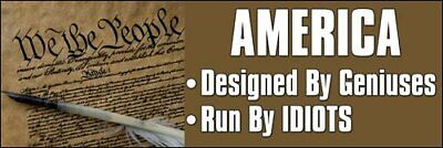 - 3x9 inch America Designed by Geniuses Run Idiots Bumper Sticker -Anti Republican