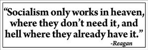 3x9 inch Reagan: Socialism Only Works Heaven and Hell Bumper Sticker (trump gop)