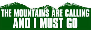 3x9 inch the mountains are calling and i must go bumper for The mountains are calling and i must go metal sign
