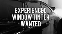 WINDOW TINTER WANTED!