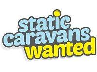 Static Caravan Wanted for Long Term Let