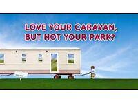 Love Your Caravan But Not Your Park ?????