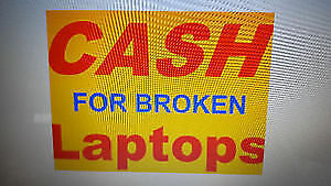 $$$$$$-------------- CASH FOR BROKEN LAPTOPS -------------$$$$$$