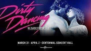 2 Dirty Dancing tickets at Centennial Concert Hall on March 31