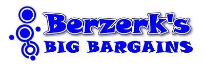 Berzerk's Big Bargains