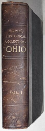 HISTORICAL COLLECTIONS OF OHIO - Henry Howe - volume 1 only 1898
