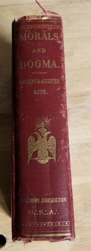 Morals & Dogma of the Ancient and, Accepted Scottish Rite of Freemasonry, 1942