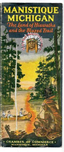 1920 e Manistique Michigan Chamber Commerce Travel Brochure Map Land of Hiawatha