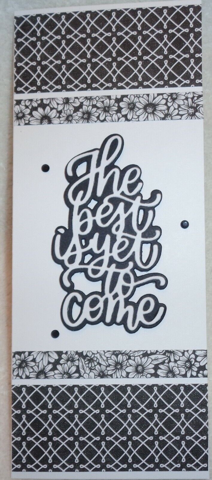 Laurel s SLIMLINE Card Kit Stampin Up Encouragement BEST Is Yet To Come B W - $12.99