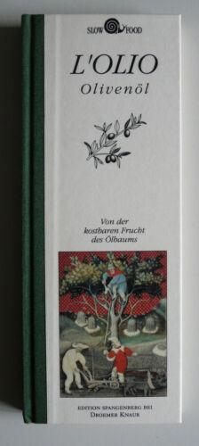 L´OLIO - OLIVENÖL, Von der kostbaren Frucht des Ölbaums, Slow Food, Roberto Bosi