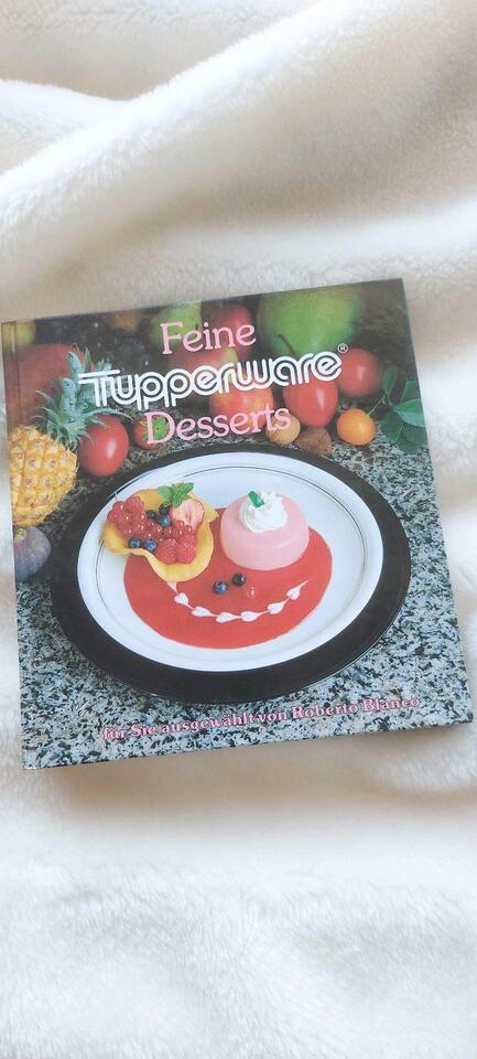 Tupperware Buch deutsche Schlemmergerichte feine Desserts in Schleswig-Holstein - Kaltenkirchen