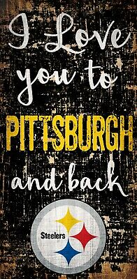 Pittsburgh Steelers Decorations (Pittsburgh Steelers I love you to and Back Wood Sign - NEW 6