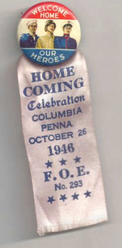 1946 WELCOME HOME Our Heroes Columbia PA HomeComing Celebration Pin & Ribbon FOE