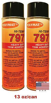 Qty2 Polymat 797 Hi Temp Spray Adhesive 13oz Can High Temperature Headliner Glue