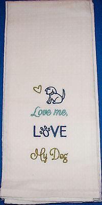 """Love Me Love My Dog"" Kitchen Dish Towel 17"" x 28"" Cotton Cloth Napkin Gift"