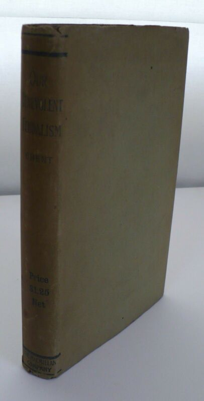 1902 1ST ED. BENEVOLENT FEUDALISM BOOK WILLIAM GHENT VERY RARE WITH DUST JACKET