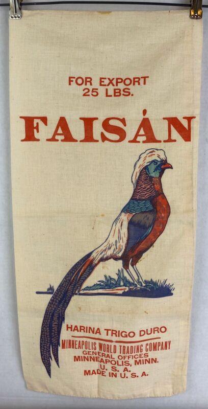 Vintage FAISAN Harina Trigo Duro Cloth Wheat Sack 25 Lbs Minneapolis Pheasant
