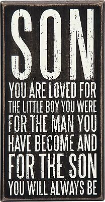 PRIMITIVE WOOD SIGN~SON YOU ARE LOVED FOR THE LITTLE BOY YOU WERE..MAN YOU ARE - Sign For Boy
