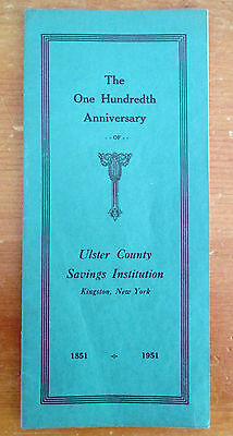 One Hundredth Anniversary ULSTER COUNTY SAVINGS BANK, Kingston NY 1851-1951