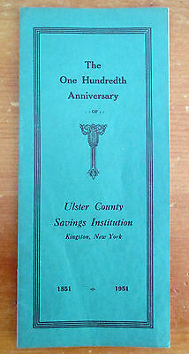 One Hundredth Anniversary ULSTER COUNTY SAVINGS BANK, Kingston NY 1851-1951