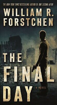 The Final Day: A John Matherson Novel by William R. Forstchen (2017, Digital)