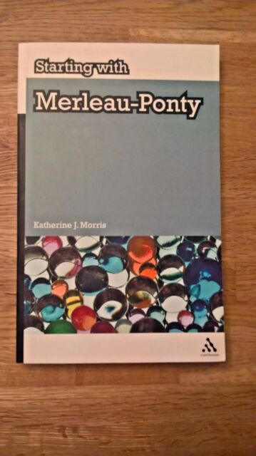Starting with Merleau-Ponty by Katherine Morris NEW