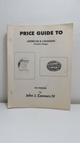 Connors: Price Guide to American & Canadian Chauffeur Badges, 4th ed...