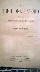 GLI EROI DEL LAVORO - 1872 PROPOSTI PER EDUCAZIONE POPOLO ITALIANO DA.GUSTAVO S - Italia - GLI EROI DEL LAVORO - 1872 PROPOSTI PER EDUCAZIONE POPOLO ITALIANO DA.GUSTAVO S - Italia