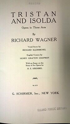 Richard Wagner : Tristan And Isolda - Opera In Three Acts : Music Score