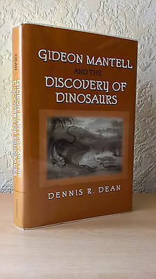 Gideon Mantell and the Discovery of Dinosaurs, Dennis R. Dean,1999 [1st (Gideon Mantell And The Discovery Of Dinosaurs)