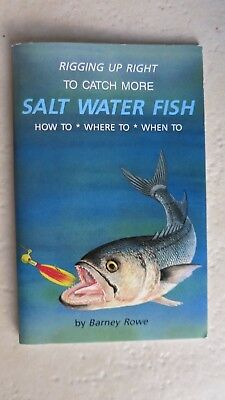 Rigging Up Right to Catch More Salt Water Fish - How to Where to When to Barney