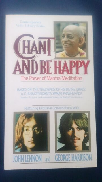 CHANT AND BE HAPPY The Power of Mantra Meditation