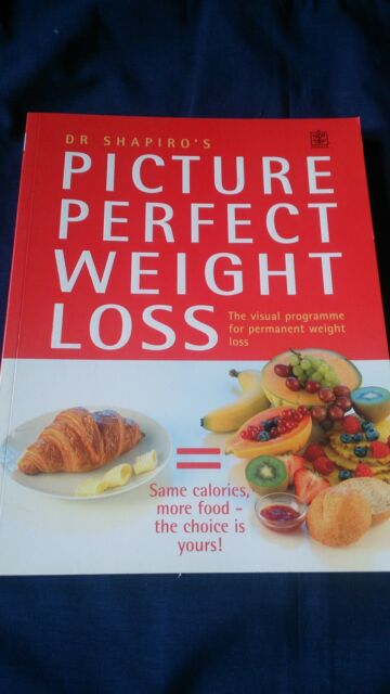 PICTURE PERFECT WEIGHT LOSS Dr Shapiro's CALORIE COMPARISON DIET HELP