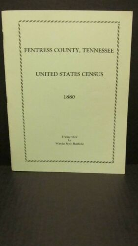 1880 Fentress County Tennessee US Census Wanda June Hatfield 1986