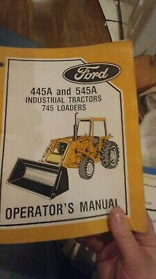 Ford 445a 545a Industrial Tractor 745 Loader Owner Operator Manual