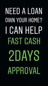 Need a loan, Own your home ?