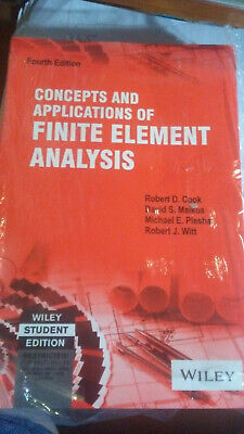 Concepts and Applications of Finite Element Analysis by Robert J.
