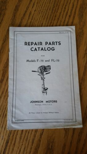 Old~Vintage~Antique Johnson Outboard Motor Repair Parts Catalog~Models F, FL 75