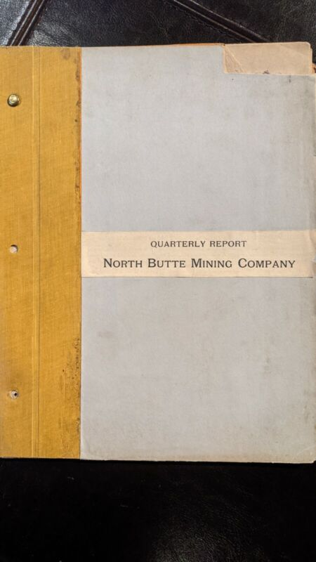 North Butte Mining Company Quarterly Report, 1910, Scarce 20+pp. Covers Good.
