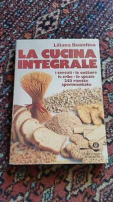 LILIANA BUONFINO - LA CUCINA INTEGRALE - MONDADORI - 1991