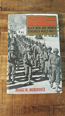 FIGHTING IN THE JIM CROW ARMY/Black Men & Women Remember WWII, 2000/M. Morehouse - Women In The Army