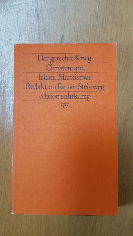 Reiner Steinweg (Red.), Der gerechte Krieg: Christentum, Islam, Marxismus