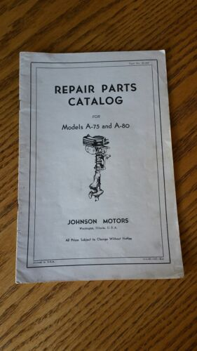Old~Vintage~Antique Johnson Outboard Motor Repair Parts Catalog~Model A75 & A-80