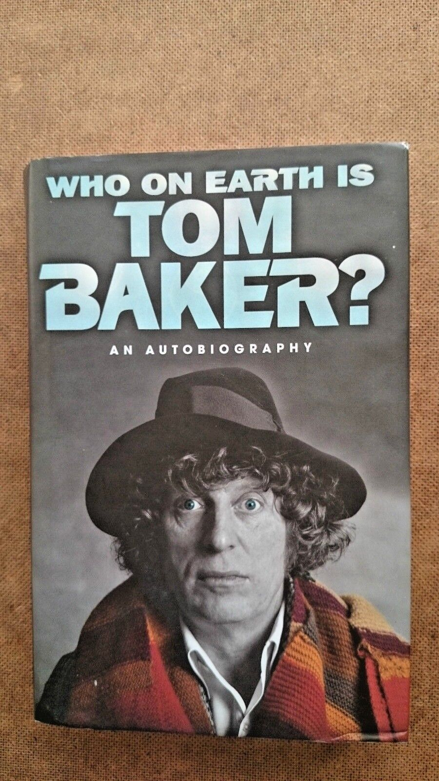 Doctor Who Who is Tom Baker?  An Autobiography Hardback Book