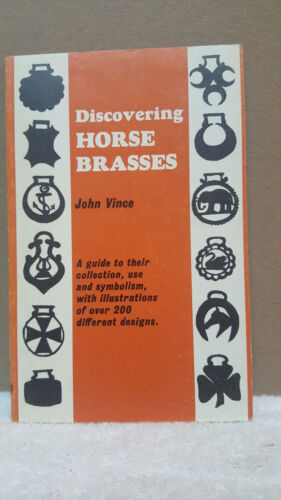 Discovering Horse Brasses by John Vince (1972) Paperback