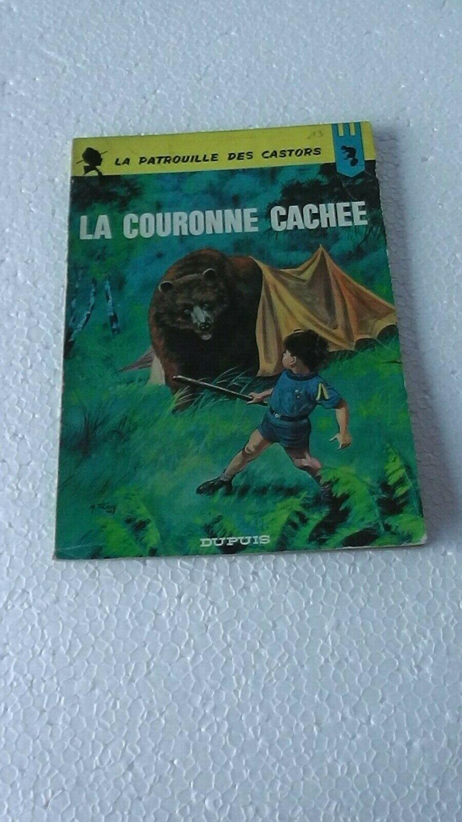 LA PATROUILLE DES CASTORS  T13 LA COURONNE CACHEE   EO 1965  BON ETAT  J