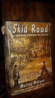 Skid Road 1951 An Informal Portrait of Seattle by Murray Morgan 100 years of His