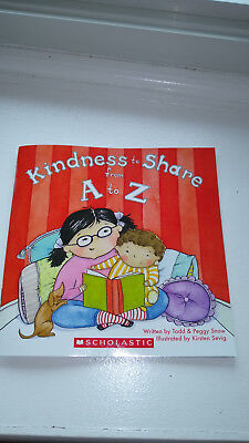 Kindness to Share from A to Z by Todd Snow (Kindness To Share From A To Z)